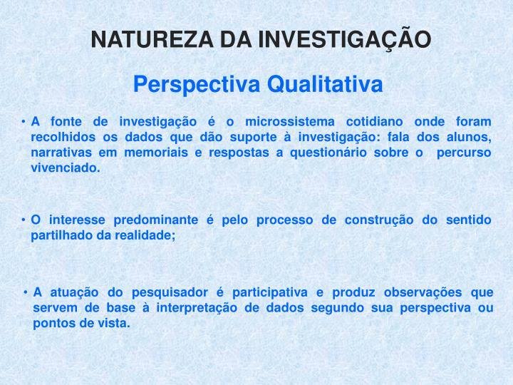 Natureza da investigação