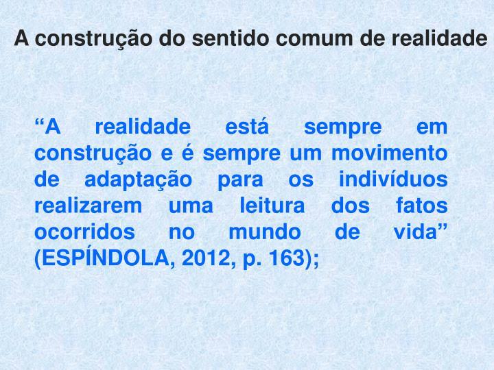 A construção do sentido comum de realidade