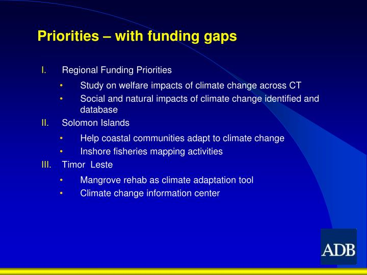 Priorities – with funding gaps