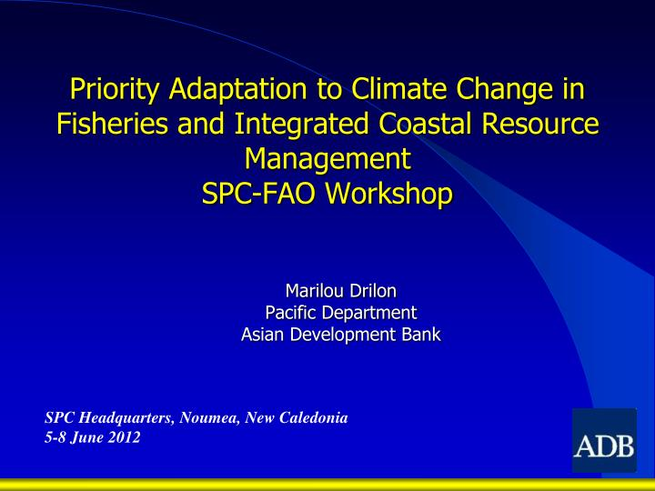 Priority Adaptation to Climate Change in Fisheries and Integrated Coastal Resource Management