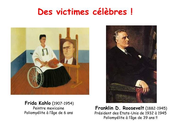 Des victimes célèbres !