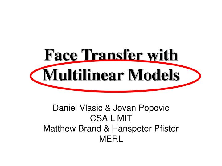 Face transfer with multilinear models