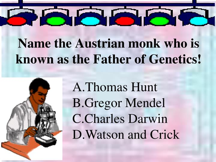 name the austrian monk who is known as the father of genetics n.