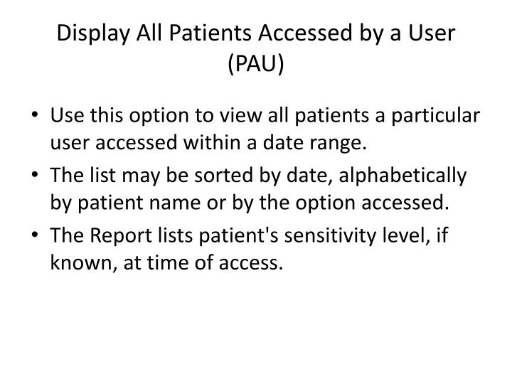 Display All Patients Accessed by a User (PAU)