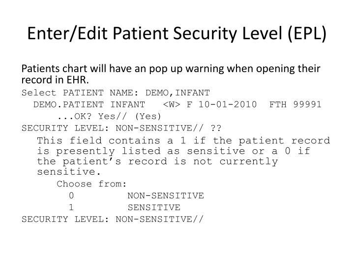 Enter/Edit Patient Security Level (EPL)