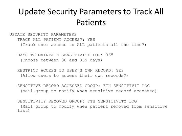 Update Security Parameters to Track All Patients