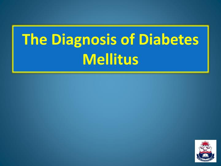 The Diagnosis of Diabetes Mellitus
