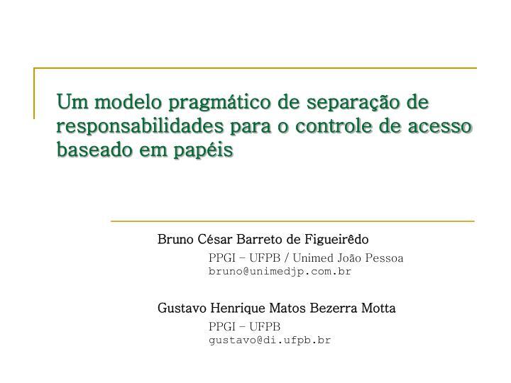 Um modelo pragmático de separação de responsabilidades para o controle de acesso baseado em papéis