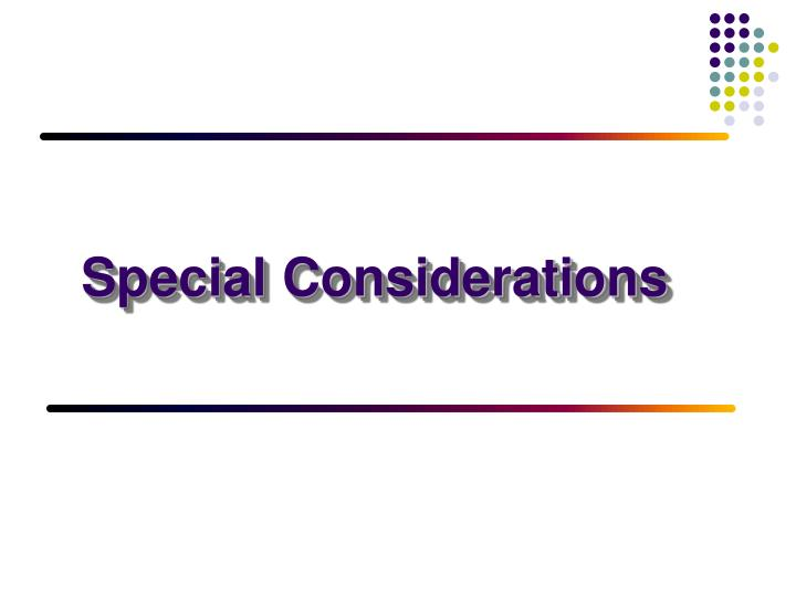 special considerations n.