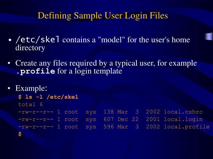 Defining Sample User Login Files
