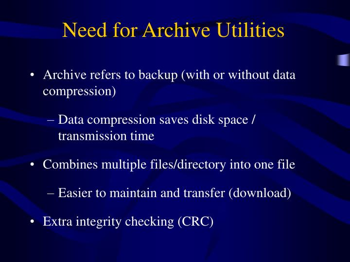 Need for Archive Utilities