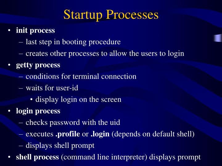 Startup Processes