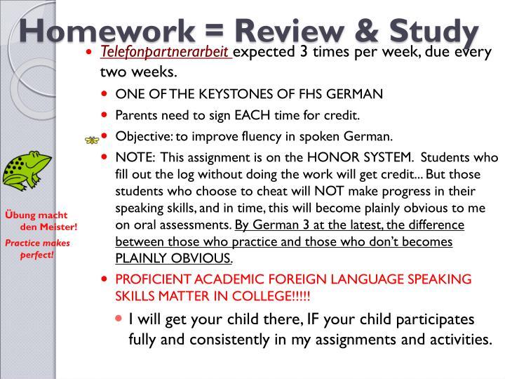 Homework = Review & Study