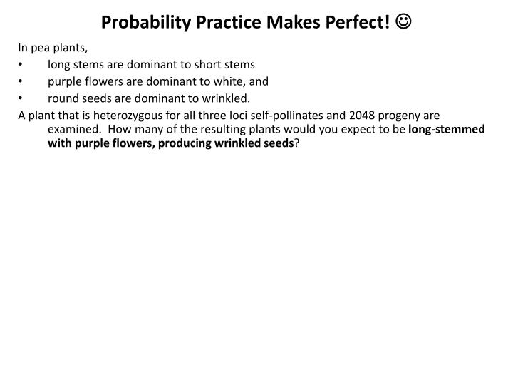 Probability Practice Makes Perfect!