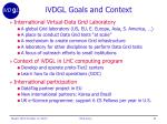 ivdgl goals and context