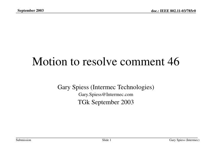 motion to resolve comment 46 n.