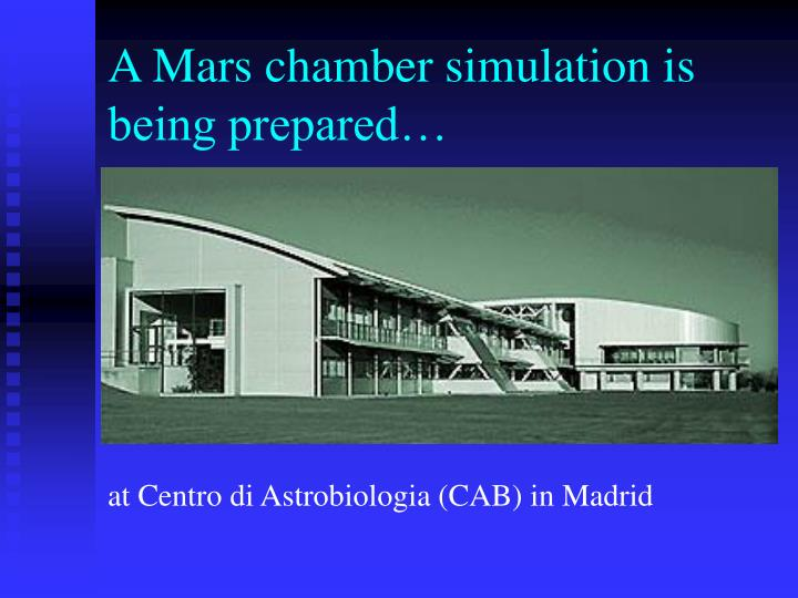 A Mars chamber simulation is being prepared…