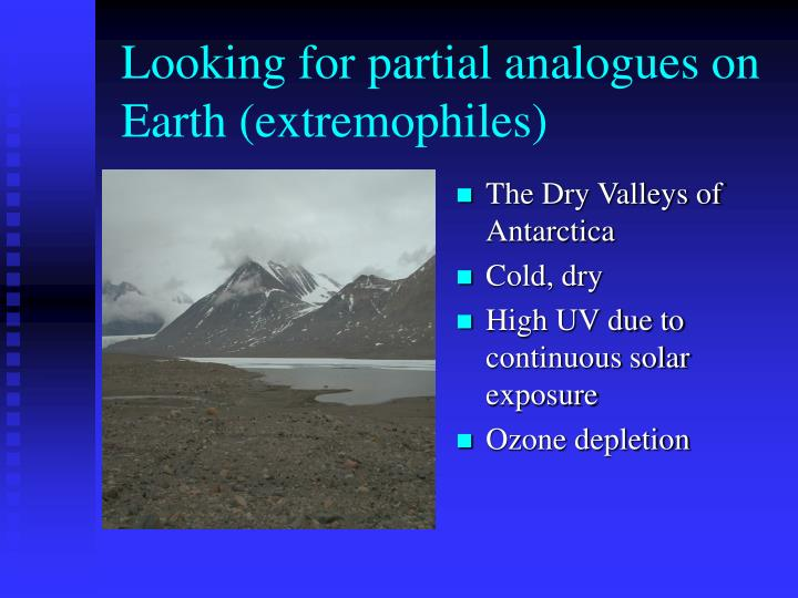 Looking for partial analogues on Earth (extremophiles)