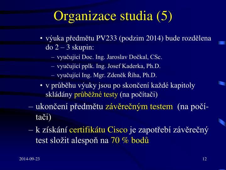 Organizace studia (5)