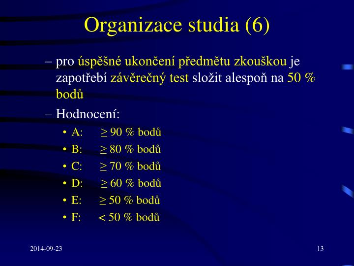 Organizace studia (6)