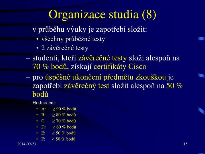 Organizace studia (