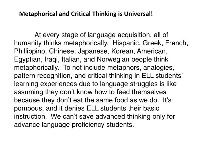 Metaphorical and Critical Thinking is Universal!