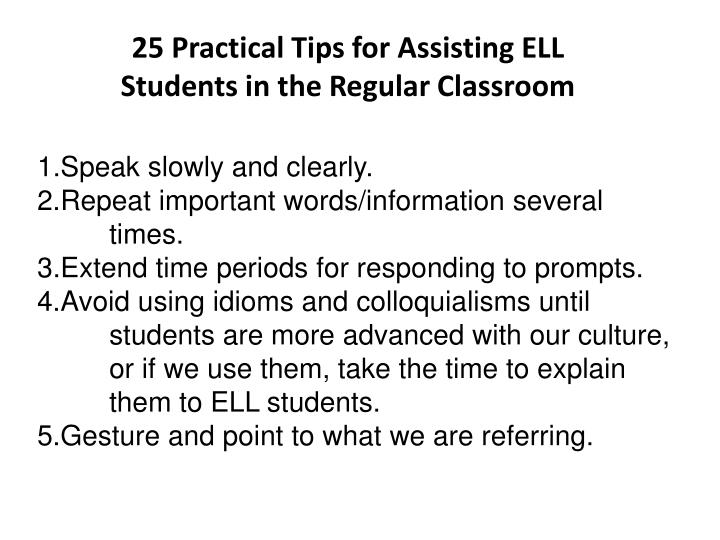 25 Practical Tips for Assisting ELL Students in the Regular Classroom