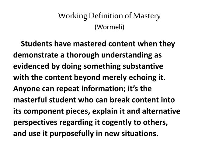 Working Definition of Mastery