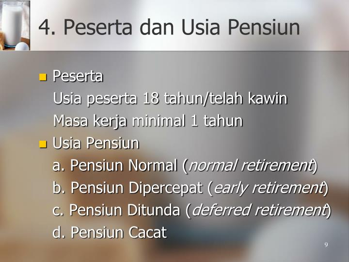 4. Peserta dan Usia Pensiun
