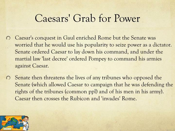 Caesars' Grab for Power