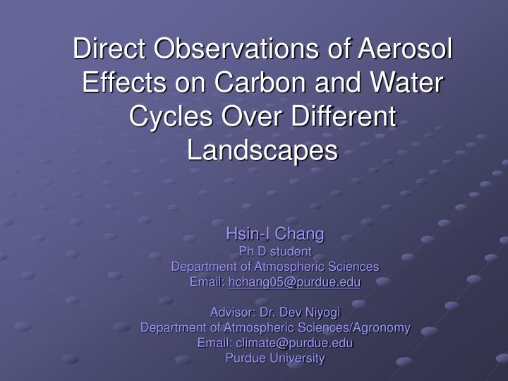 direct observations of aerosol effects on carbon and water cycles over different landscapes n.