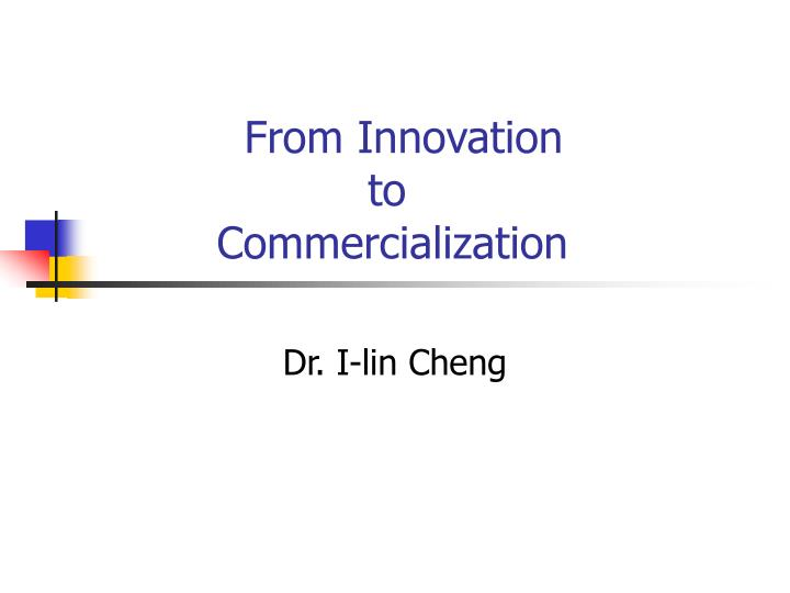 from innovation to commercialization n.
