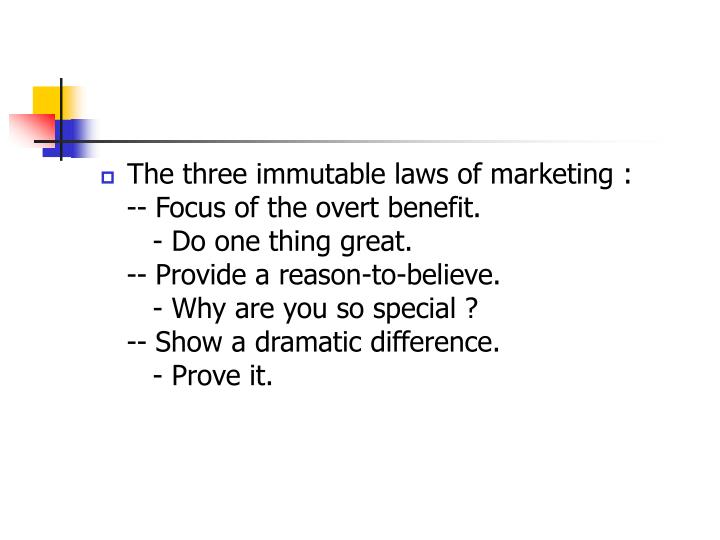 The three immutable laws of marketing :