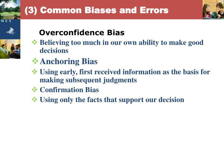 (3) Common Biases and Errors