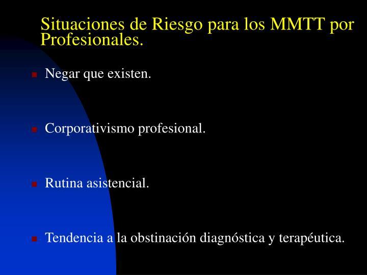 Situaciones de Riesgo para los MMTT por Profesionales.
