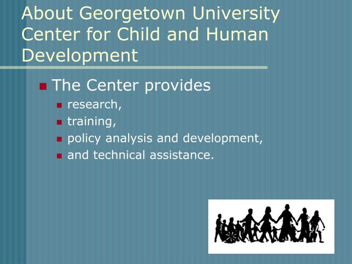 About Georgetown University Center for Child and Human Development