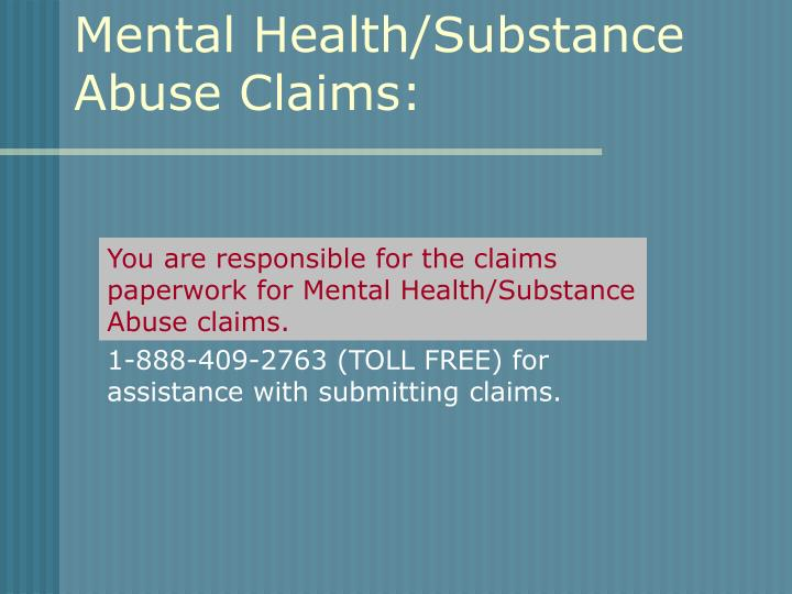 Mental Health/Substance Abuse Claims: