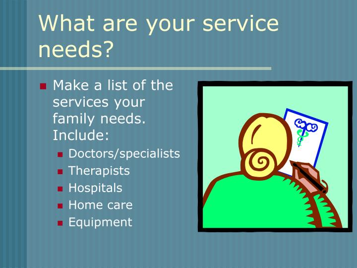 What are your service needs?