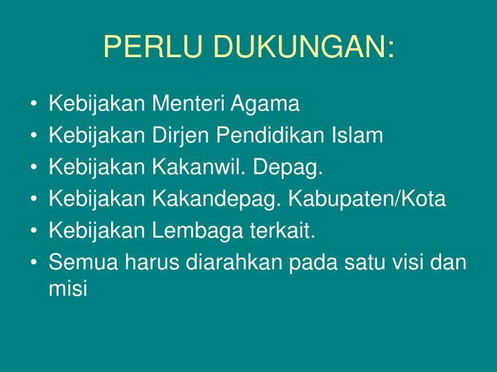 PERLU DUKUNGAN: