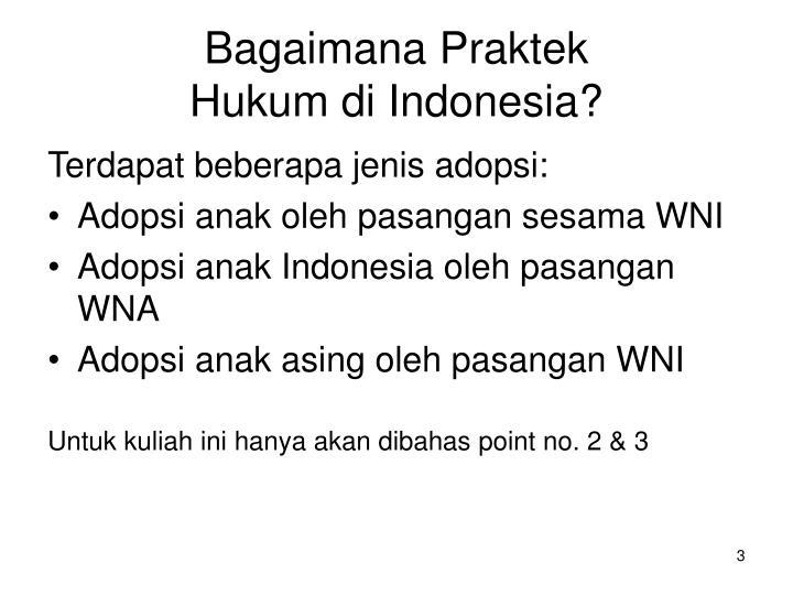 Bagaimana praktek hukum di indonesia