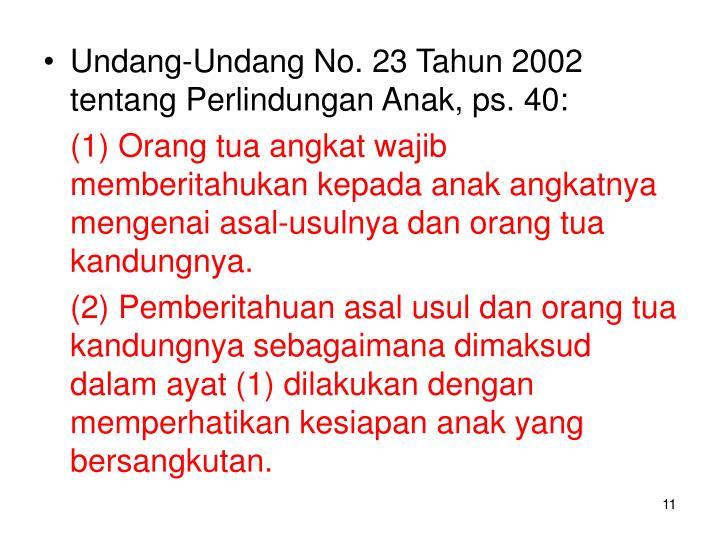Undang-Undang No. 23 Tahun 2002 tentang Perlindungan Anak, ps. 40: