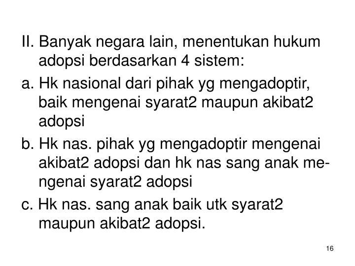 II. Banyak negara lain, menentukan hukum adopsi berdasarkan 4 sistem: