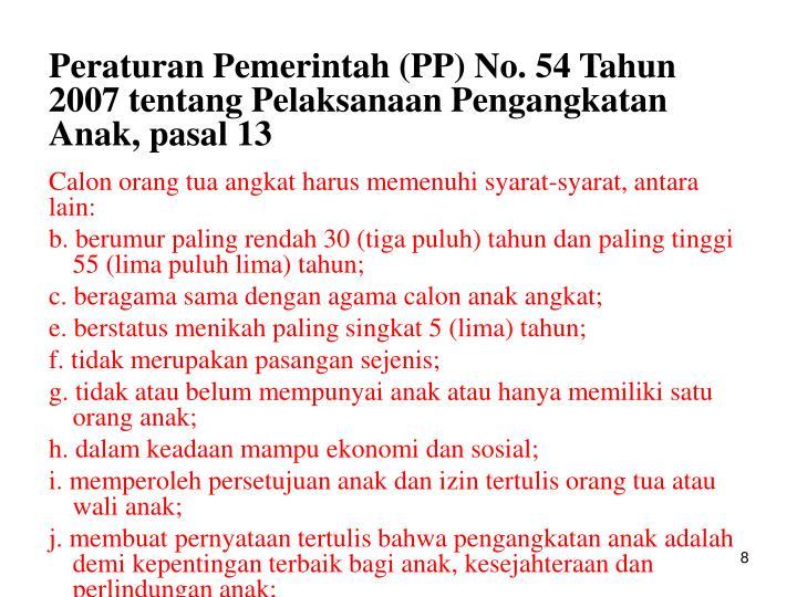Peraturan Pemerintah (PP) No. 54 Tahun 2007 tentang Pelaksanaan Pengangkatan Anak, pasal 13