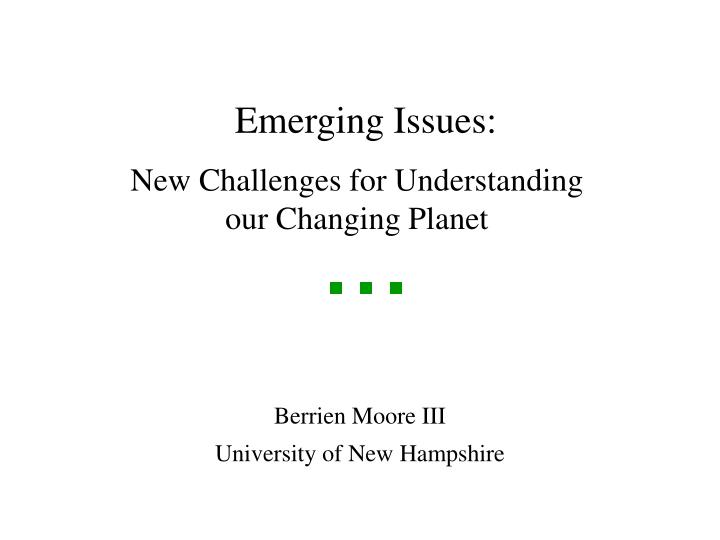 Emerging Issues: