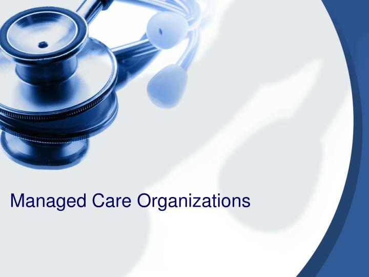 managed care organizations n.