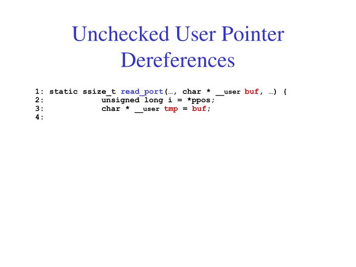 Unchecked user pointer dereferences1