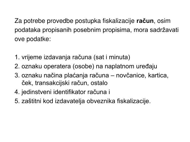 Za potrebe provedbe postupka fiskalizacije