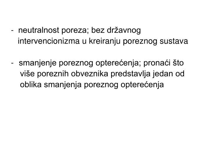 -  neutralnost poreza; bez državnog