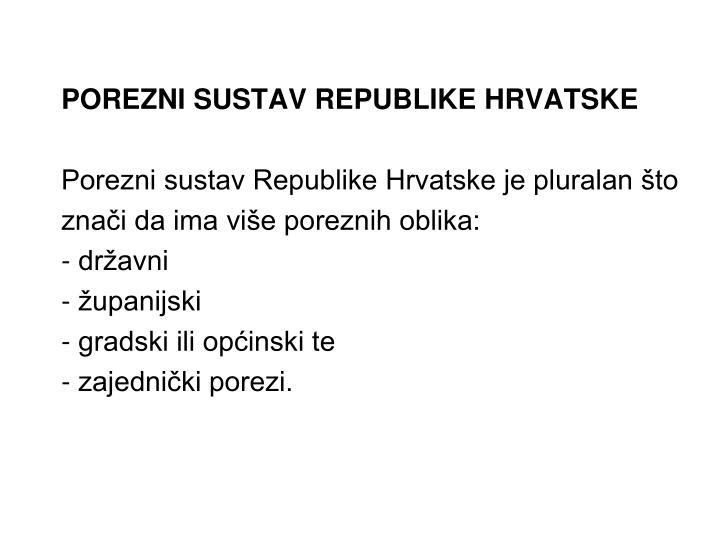 POREZNI SUSTAV REPUBLIKE HRVATSKE
