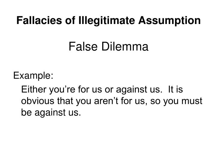 Fallacies of Illegitimate Assumption